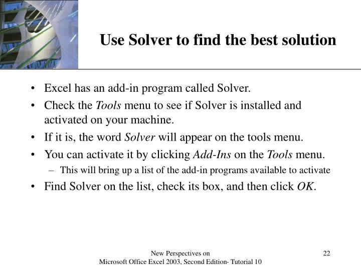 Use Solver to find the best solution