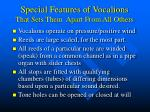 special features of vocalions that sets them apart from all others