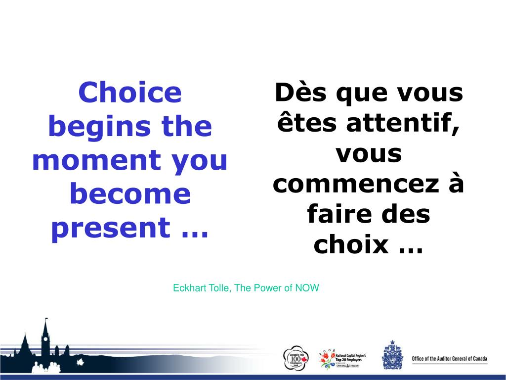 Choice begins the moment you become present …