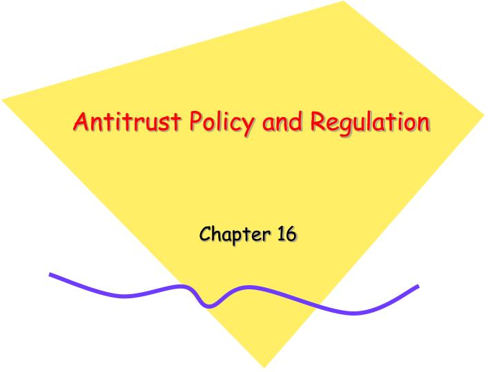 antitrust policy and regulation n.