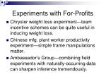 experiments with for profits