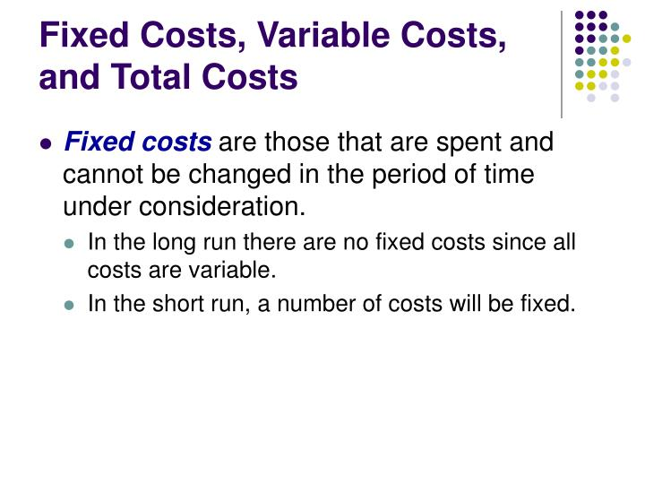 Fixed costs variable costs and total costs
