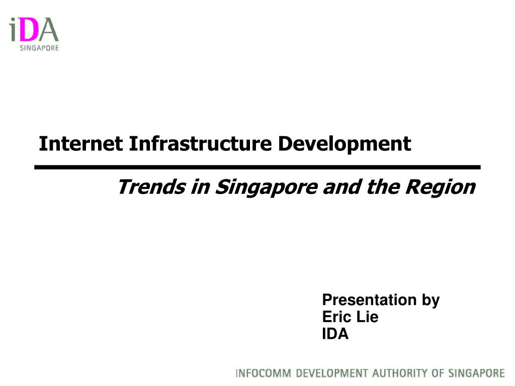 internet infrastructure development trends in singapore and the region l.