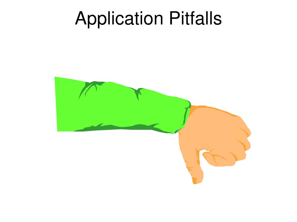 Application Pitfalls