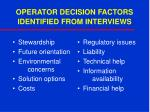 operator decision factors identified from interviews
