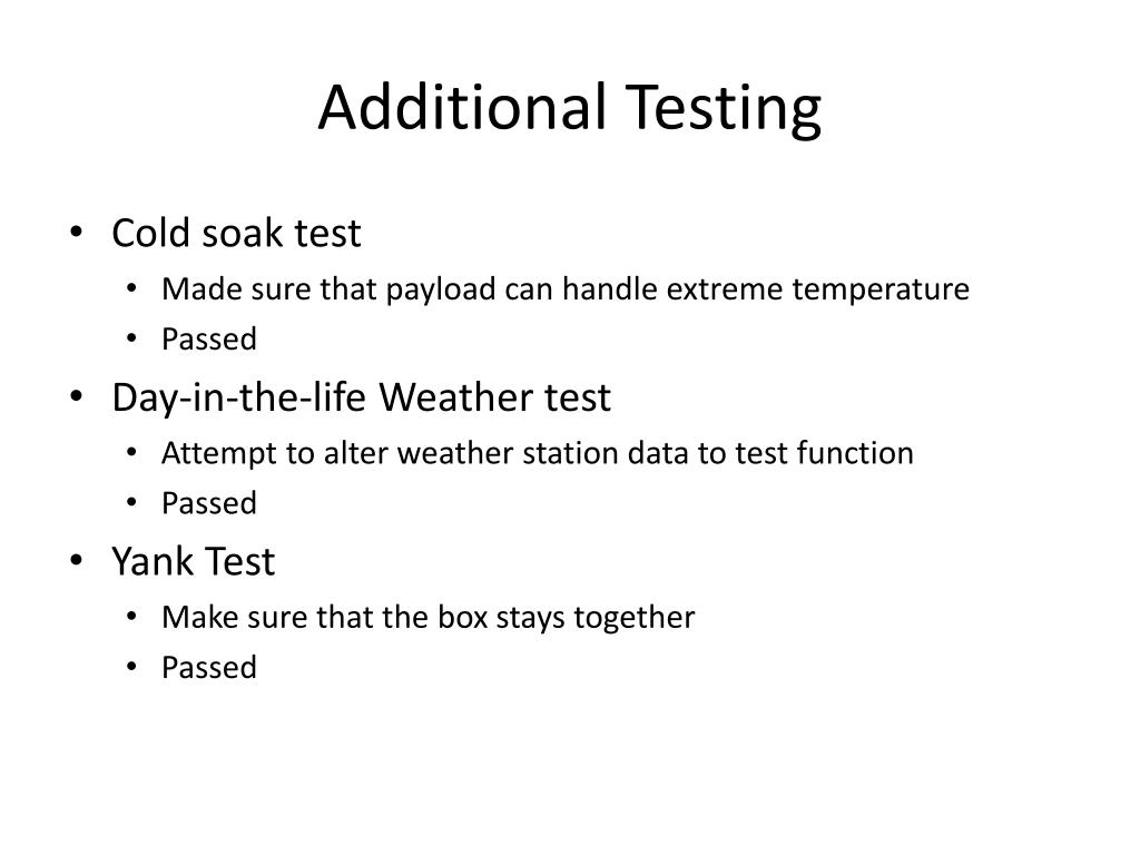 Additional Testing