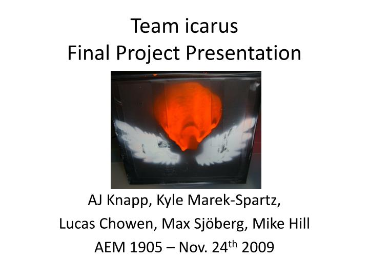 Team icarus final project presentation
