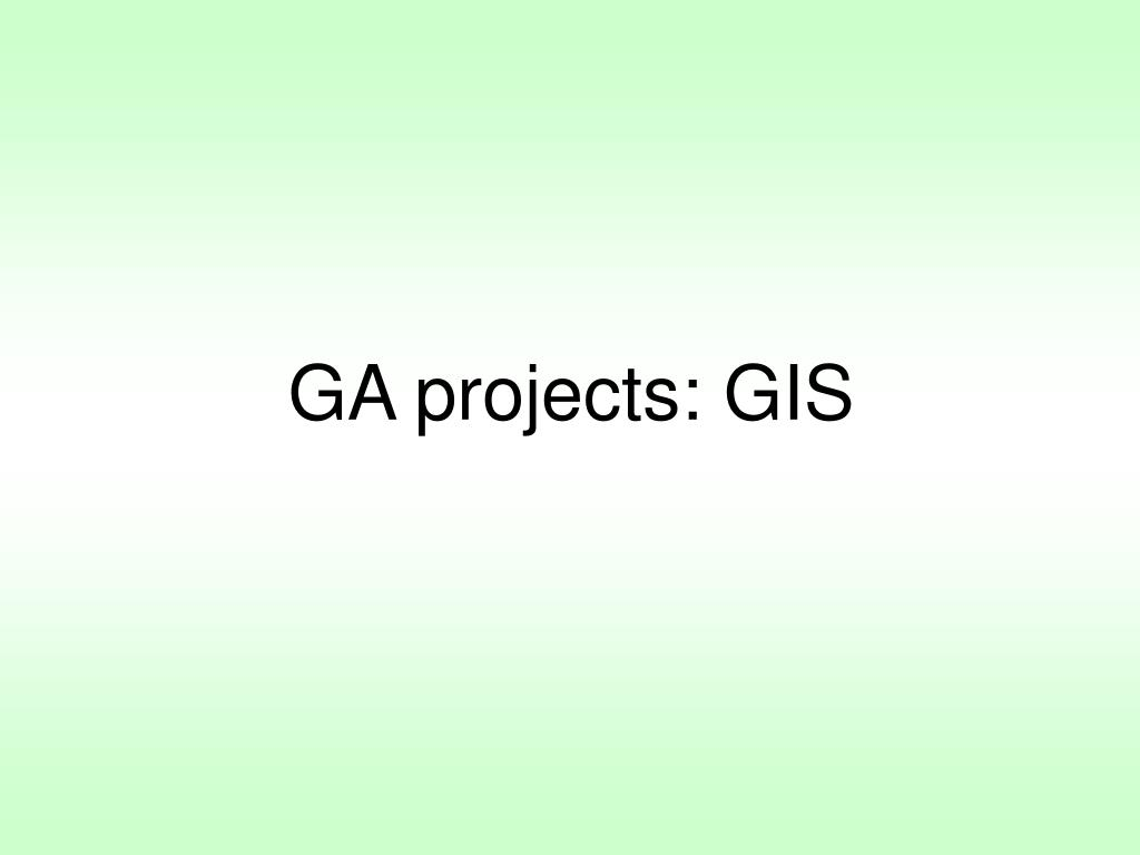 GA projects: GIS