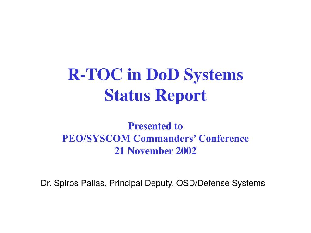 r toc in dod systems status report presented to peo syscom commanders conference 21 november 2002 l.