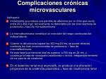 complicaciones cr nicas microvasculares