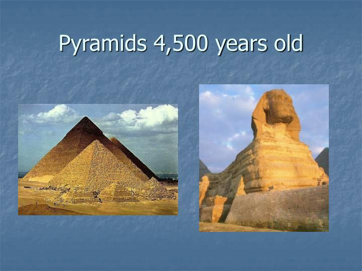 Pyramids 4 500 years old