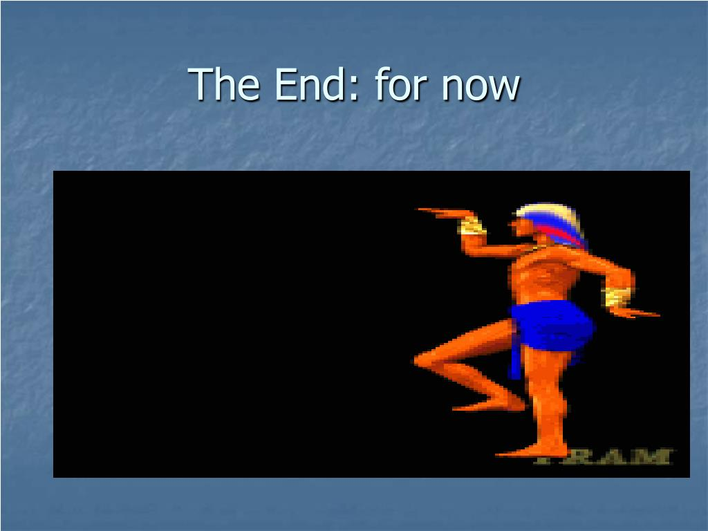 The End: for now