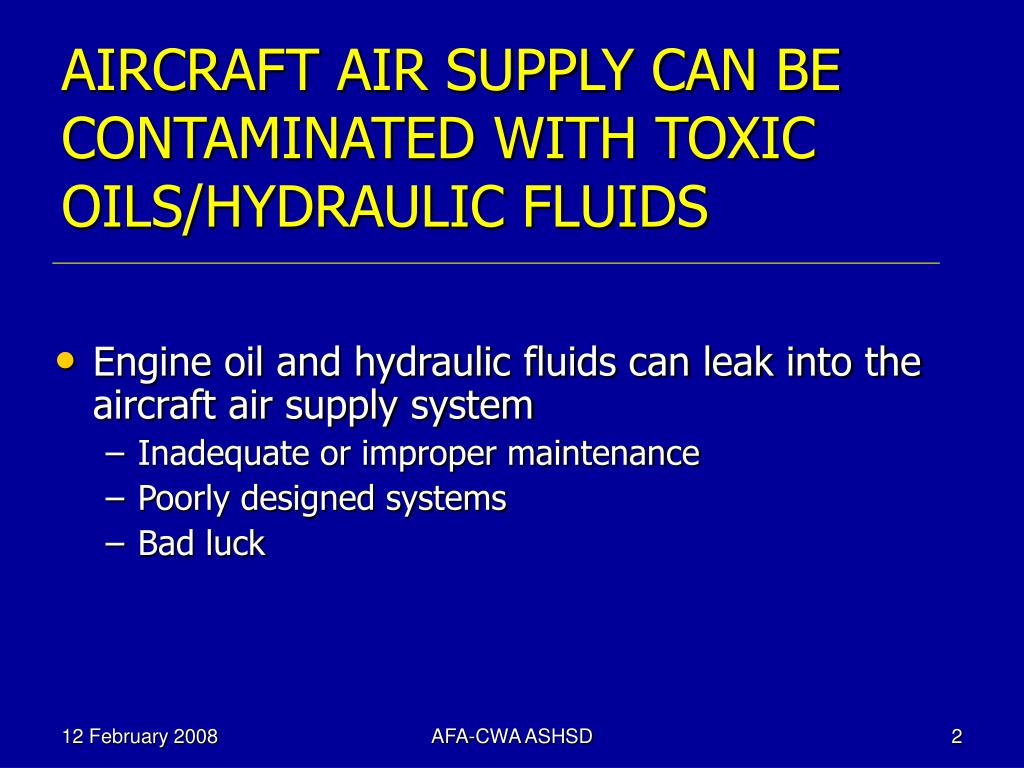 AIRCRAFT AIR SUPPLY CAN BE CONTAMINATED WITH TOXIC OILS/HYDRAULIC FLUIDS