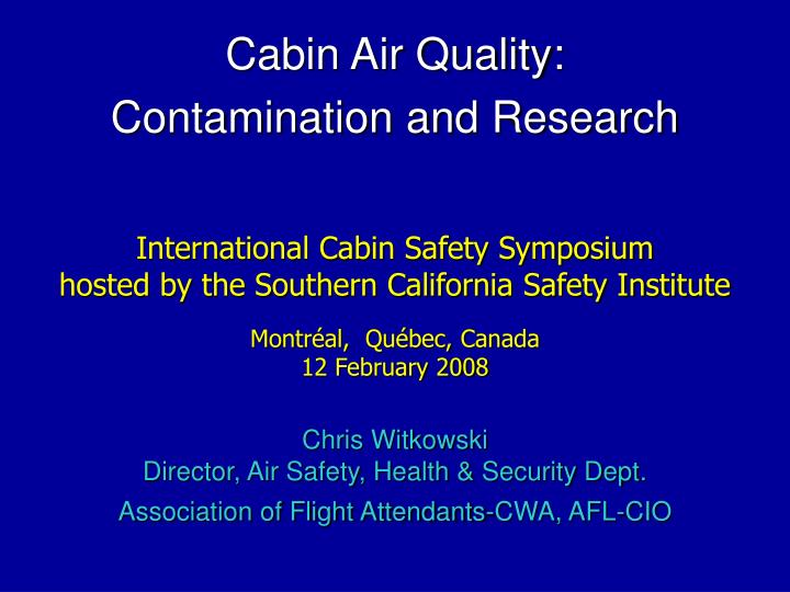Cabin air quality contamination and research