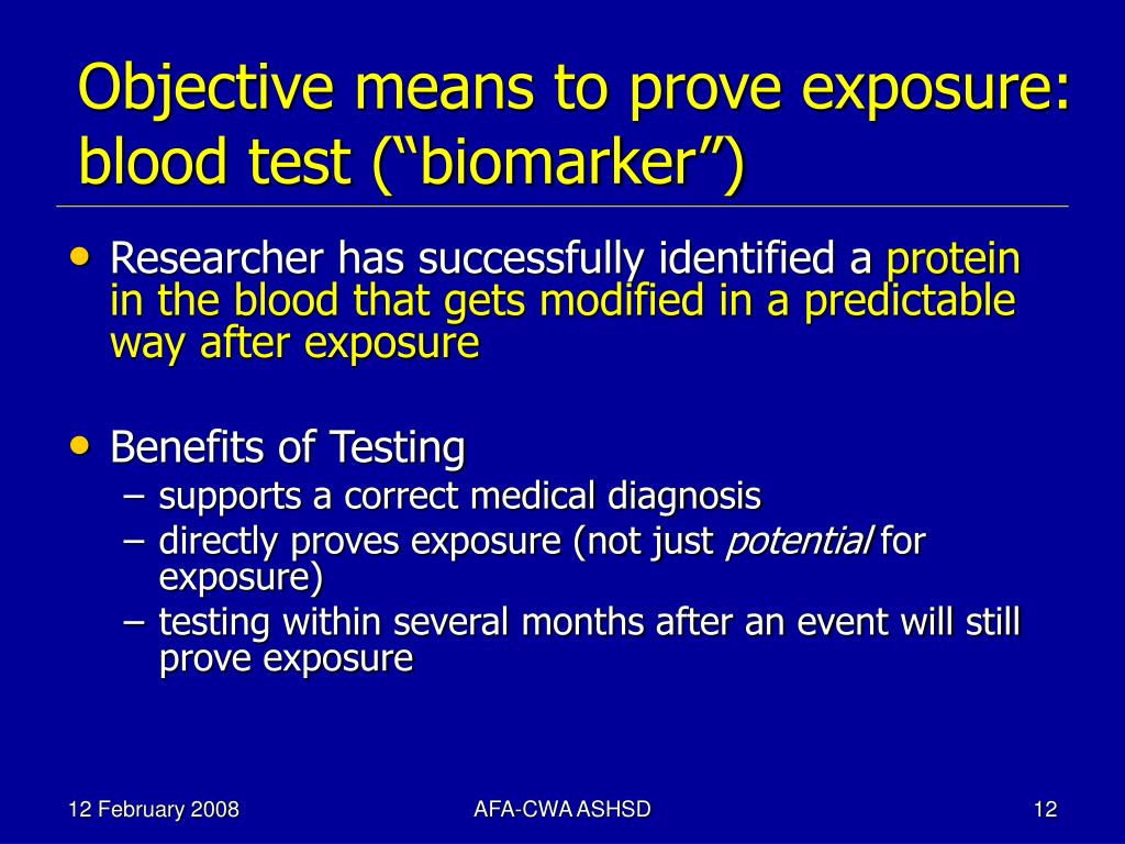 "Objective means to prove exposure: blood test (""biomarker"")"