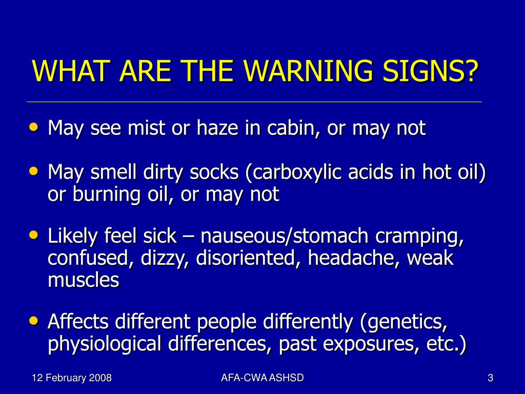 WHAT ARE THE WARNING SIGNS?