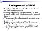 background of p g