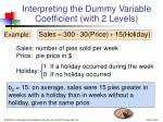 interpreting the dummy variable coefficient with 2 levels