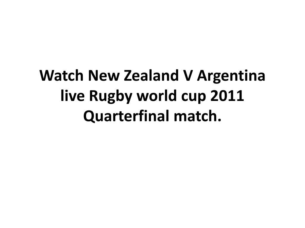 watch new zealand v argentina live rugby world cup 2011 quarterfinal match l.