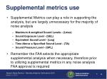 supplemental metrics use