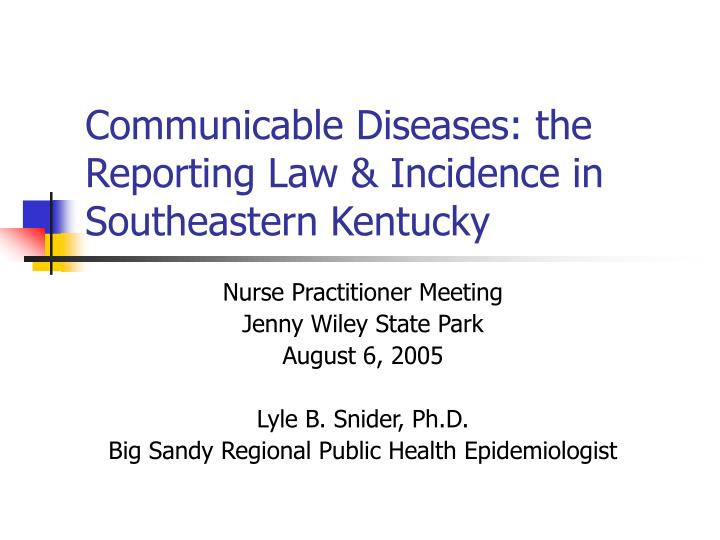 Communicable diseases the reporting law incidence in southeastern kentucky