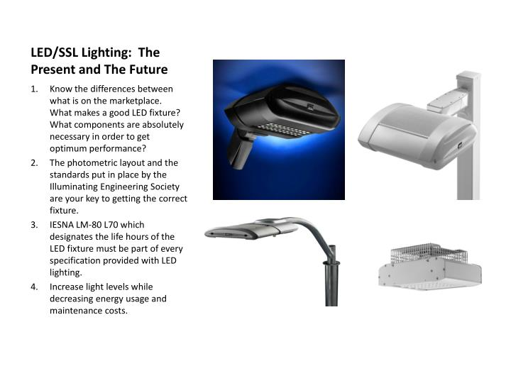 Led ssl lighting the present and the future