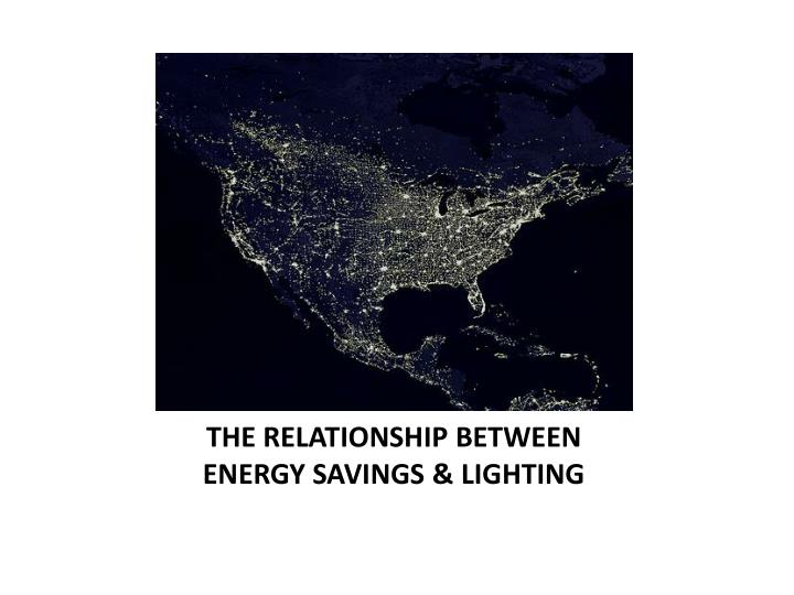 The relationship between energy savings lighting