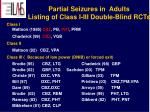 partial seizures in adults listing of class i iii double blind rcts