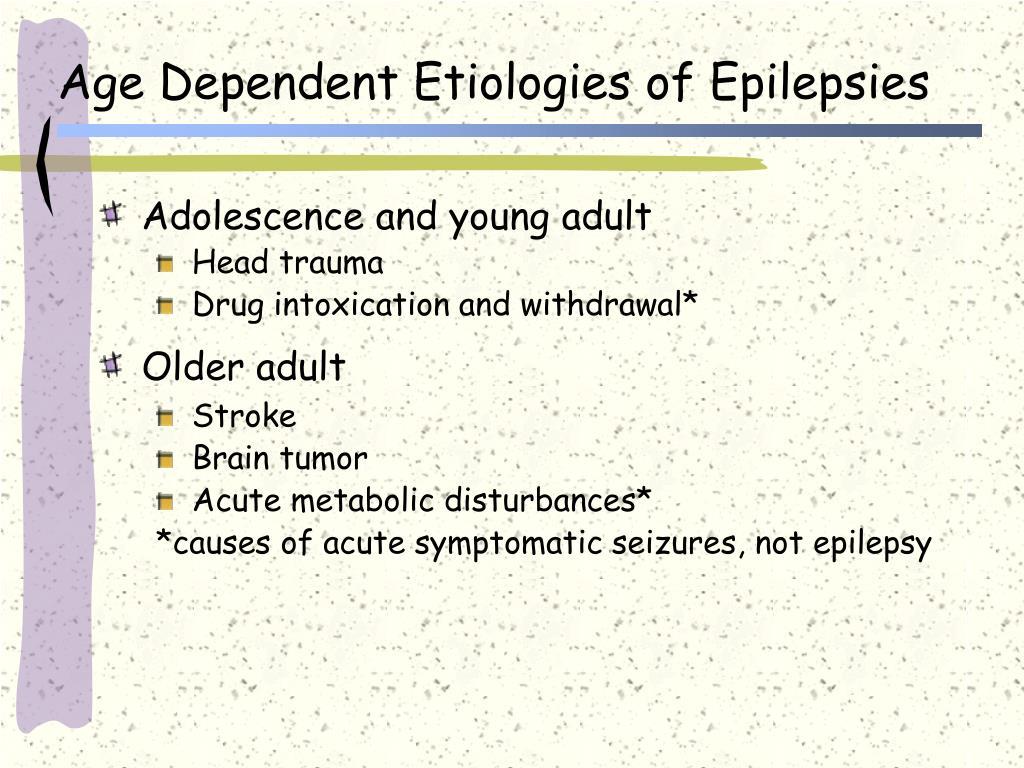 Age Dependent Etiologies of Epilepsies