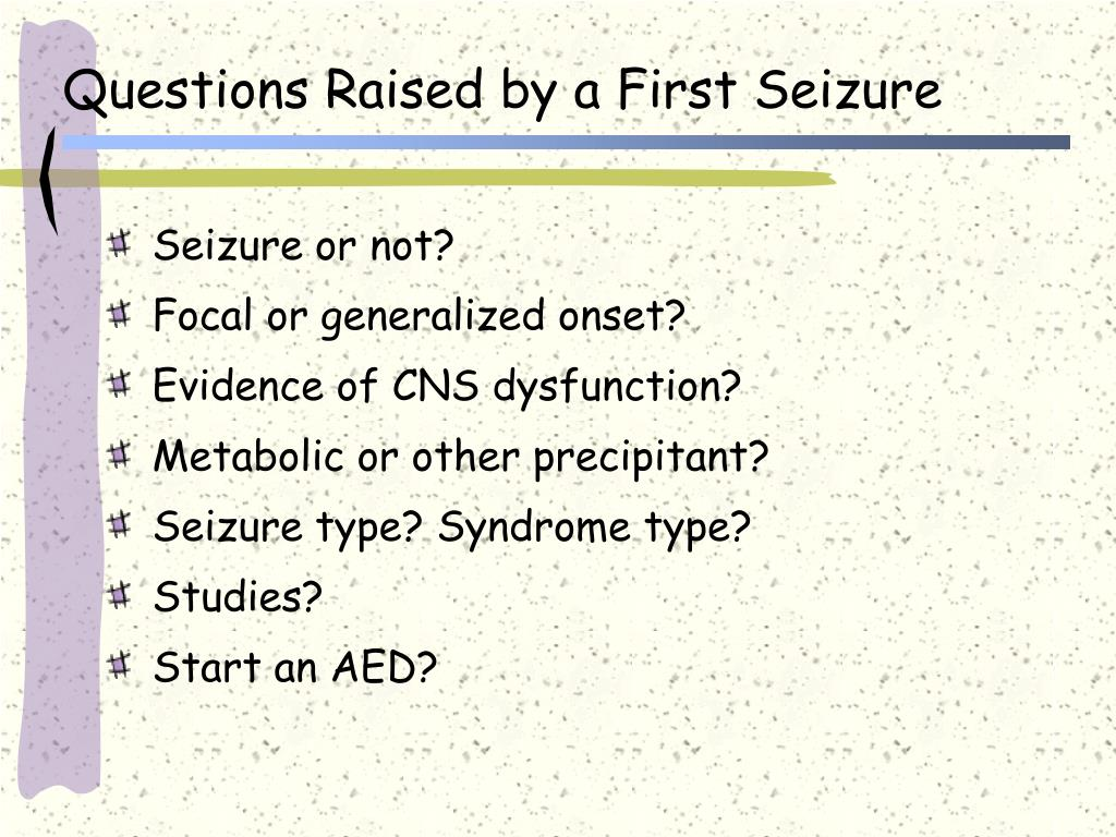 Questions Raised by a First Seizure