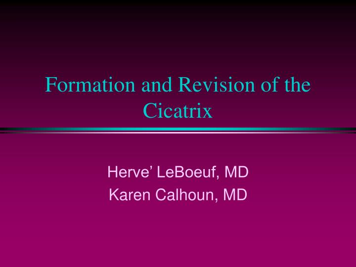 formation and revision of the cicatrix n.
