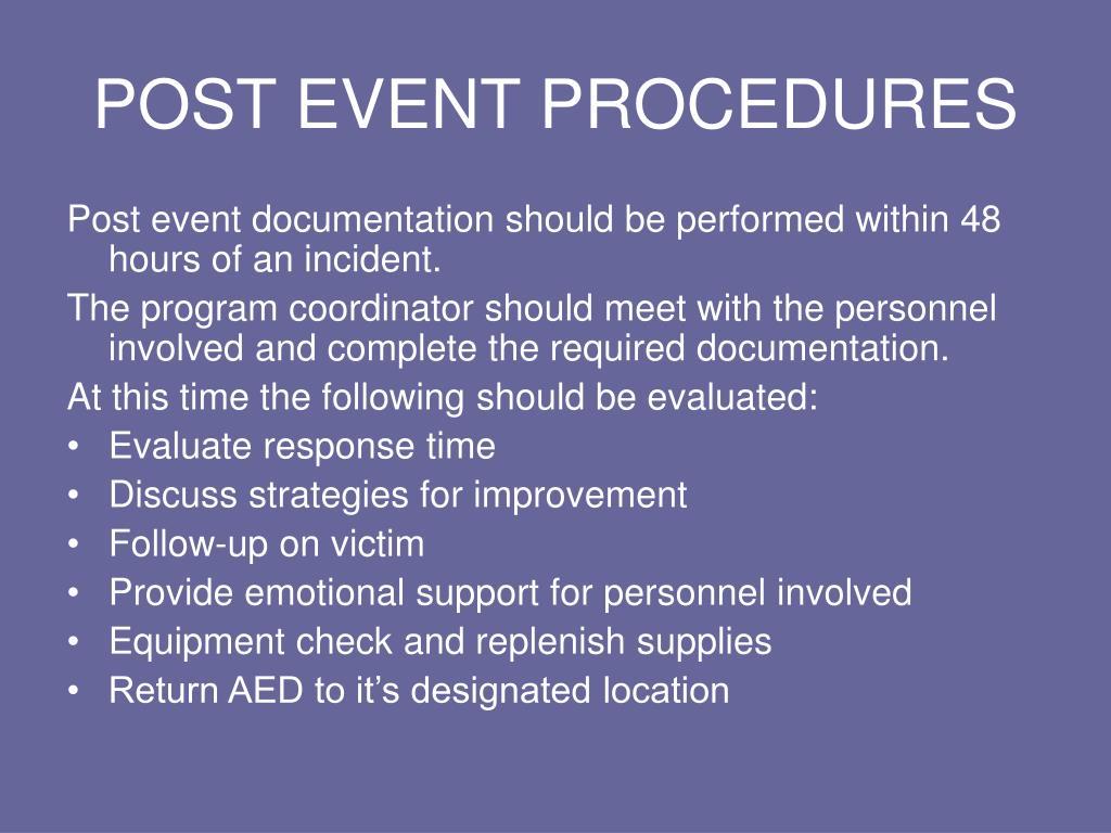 POST EVENT PROCEDURES