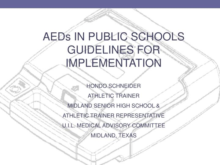 AEDs IN PUBLIC SCHOOLS GUIDELINES FOR IMPLEMENTATION