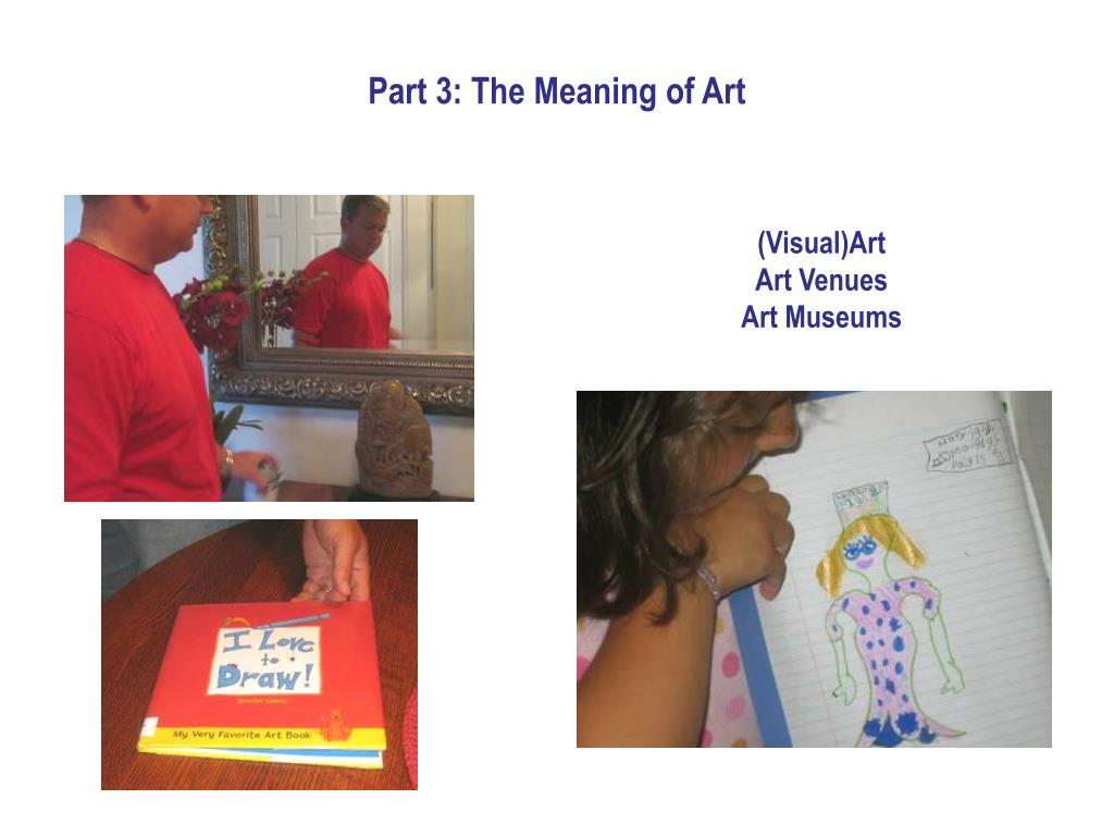 Part 3: The Meaning of Art