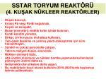 sstar toryum reakt r 4 ku ak n kleer reakt rler