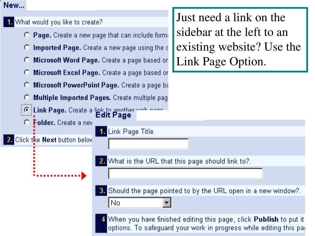 Just need a link on the sidebar at the left to an existing website? Use the Link Page Option.