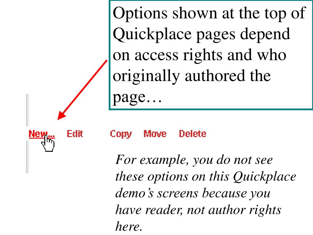 Options shown at the top of Quickplace pages depend on access rights and who originally authored the page…