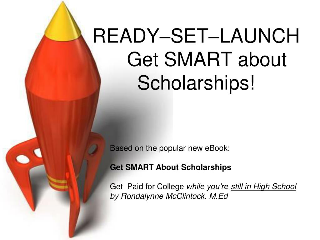 ready set launch get smart about scholarships l.