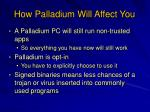 how palladium will affect you