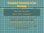 computer forensics is not hacking