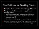best evidence vs working copies
