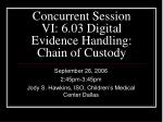 concurrent session vi 6 03 digital evidence handling chain of custody