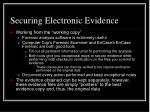 securing electronic evidence