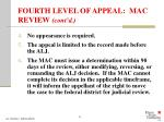 fourth level of appeal mac review cont d