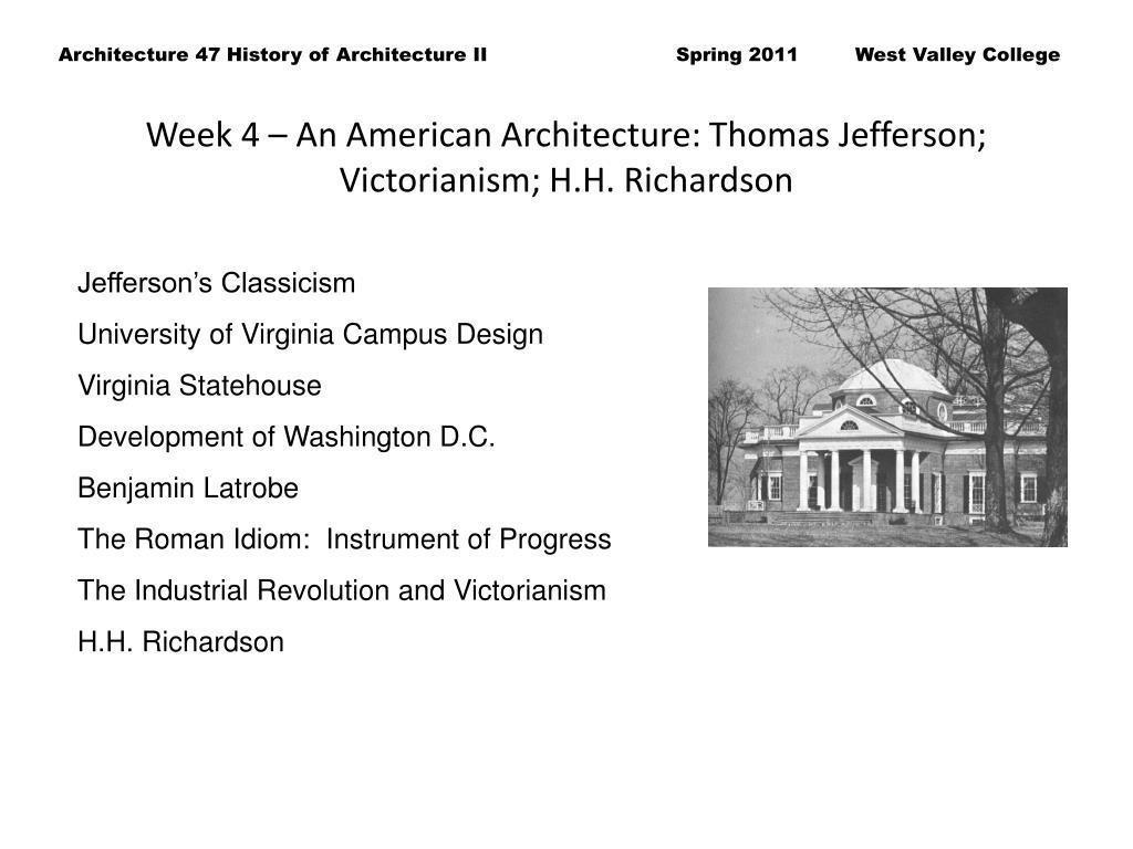 Week 4 – An American Architecture: Thomas Jefferson;