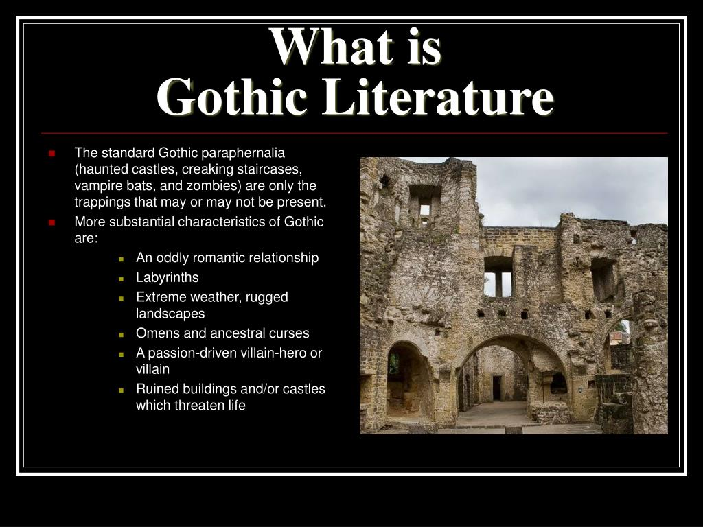origins of gothic literature Resources for the study of gothic literature origins of the gothic in what is gothic literature gothic is a genre that is at once cohesive.