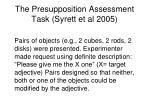 the presupposition assessment task syrett et al 2005