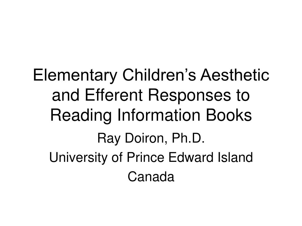 elementary children s aesthetic and efferent responses to reading information books l.
