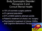 body dysmorphic disorder recognize it and consult mental health16