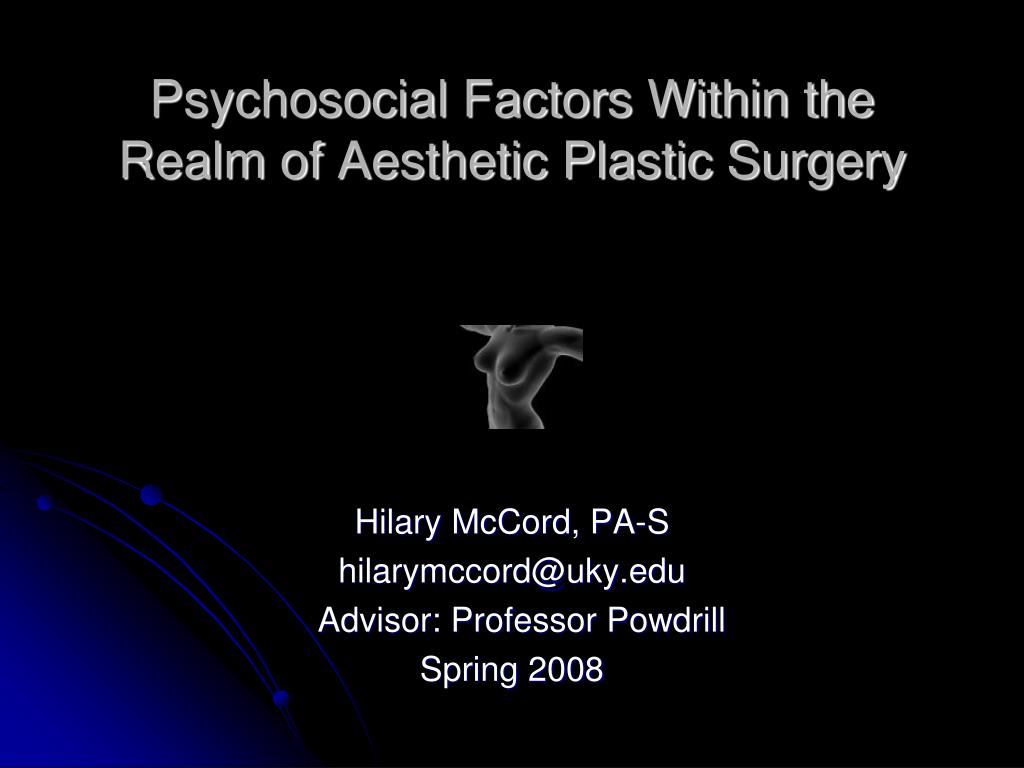 psychosocial factors within the realm of aesthetic plastic surgery l.